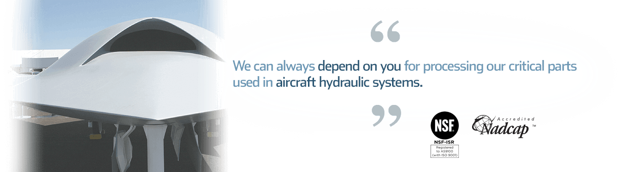 Quote: we depend on you for vacuum brazing services for critical parts used in aircraft hydraulic systems